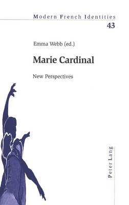 Marie Cardinal: New Perspectives - Modern French Identities 43 (Paperback)