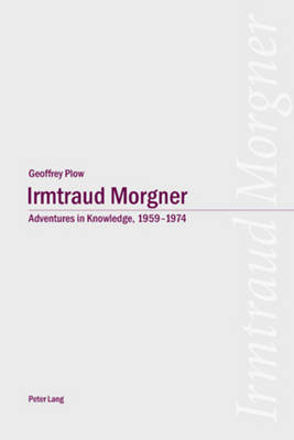 Irmtraud Morgner: Adventures in Knowledge, 1959-1974 (Paperback)