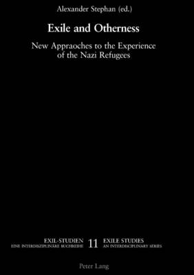 Exile and Otherness: New Approaches to the Experience of the Nazi Refugees - Exilstudien/Exile Studies 11 (Paperback)