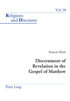 Discernment of Revelation in the Gospel of Matthew - Religions and Discourse 30 (Paperback)