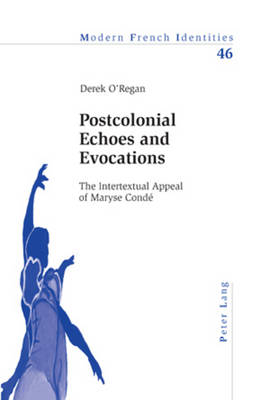 Postcolonial Echoes and Evocations: The Intertextual Appeal of Maryse Conde - Modern French Identities 46 (Paperback)