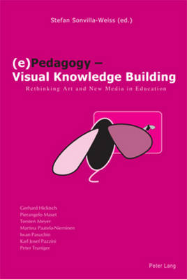 (e)Pedagogy - Visual Knowledge Building: Rethinking Art and New Media in Education (Paperback)