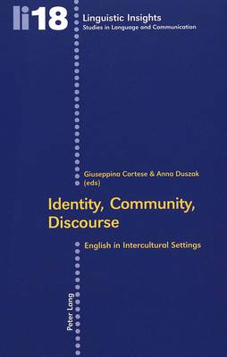 Identity, Community, Discourse: English in Intercultural Settings - Linguistic Insights 18 (Paperback)