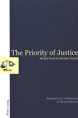 The Priority of Justice: Elements for a Sociology of Moral Choices (Paperback)
