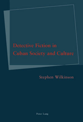 Detective Fiction in Cuban Society and Culture (Paperback)