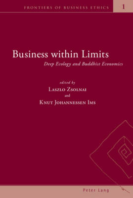 Business within Limits: Deep Ecology and Buddhist Economics - Frontiers of Business Ethics 1 (Paperback)