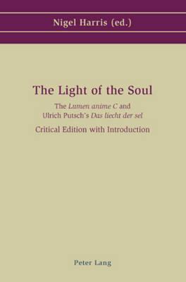 The Light of the Soul: The Lumen Anime C and Ulrich Putsch's Das Liecht Der Sel (Paperback)