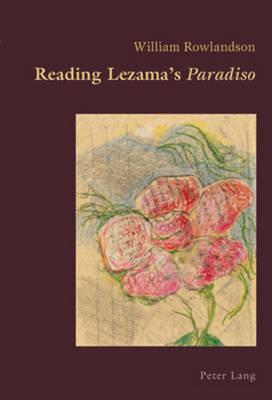 Reading Lezama's Paradiso - Hispanic Studies: Culture and Ideas 3 (Paperback)