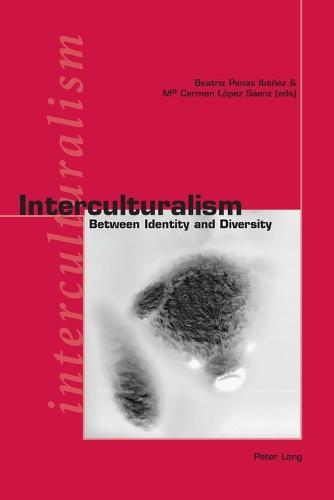 Interculturalism: Between Identity and Diversity (Paperback)