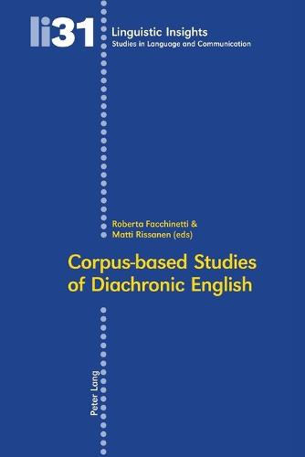 Corpus-Based Studies of Diachronic English - Linguistic Insights 31 (Paperback)