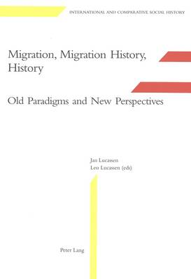 Migration, Migration History, History: Old Paradigms and New Perspectives - International & Comparative Social History 4 (Paperback)