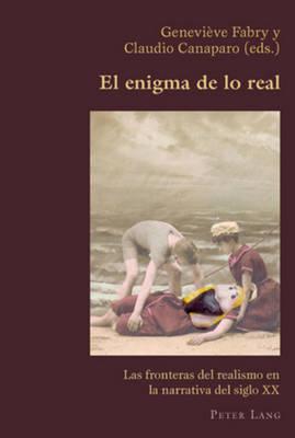 El Enigma De Lo Real: Las Fronteras Del Realismo En La Narrativa Del Siglo XX (Paperback)
