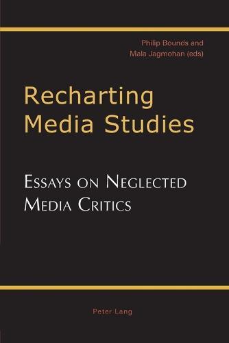 Recharting Media Studies: Essays on Neglected Media Critics (Paperback)