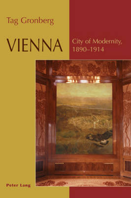 Vienna: City of Modernity, 1890-1914 (Paperback)