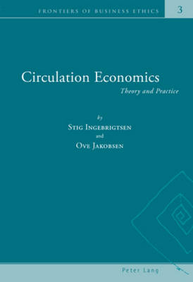 Circulation Economics: Theory and Practice - Frontiers of Business Ethics 3 (Paperback)