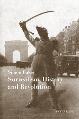 Surrealism, History and Revolution (Paperback)