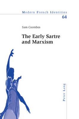 The Early Sartre and Marxism - Modern French Identities 64 (Paperback)
