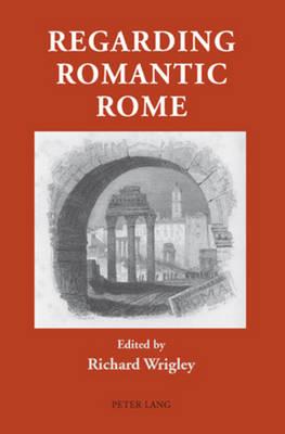 Regarding Romantic Rome (Paperback)