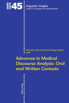 Advances in Medical Discourse Analysis: Oral and Written Contexts - Linguistic Insights 45 (Paperback)