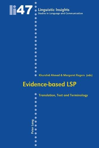 Evidence-based LSP: Translation, Text and Terminology - Linguistic Insights 47 (Paperback)
