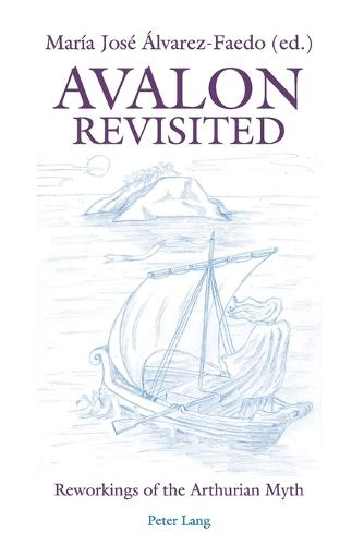 Avalon Revisited: Reworkings of the Arthurian Myth (Paperback)