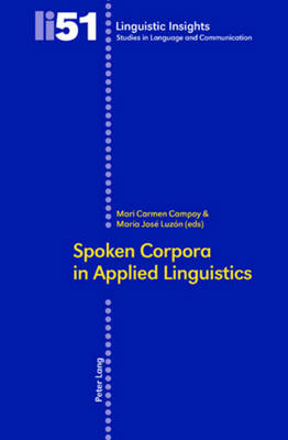 Spoken Corpora in Applied Linguistics - Linguistic Insights 51 (Paperback)