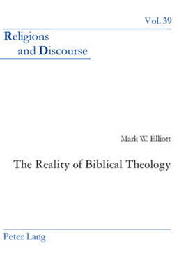 The Reality of Biblical Theology - Religions and Discourse 39 (Paperback)