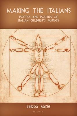 Making the Italians: Poetics and Politics of Italian Children's Fantasy (Paperback)