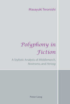 """Polyphony in Fiction: A Stylistic Analysis of """"Middlemarch"""", """"Nostromo"""", and """"Herzog"""" (Paperback)"""