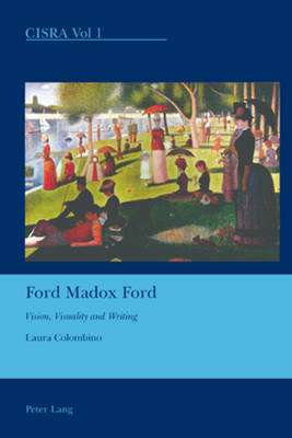 Ford Madox Ford: Vision, Visuality and Writing - Cultural Interactions: Studies in the Relationship between the Arts 1 (Paperback)