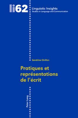 Pratiques Et Representations de l'Ecrit - Linguistic Insights 62 (Paperback)