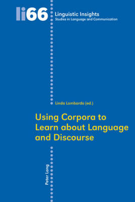 Using Corpora to Learn about Language and Discourse - Linguistic Insights 66 (Paperback)