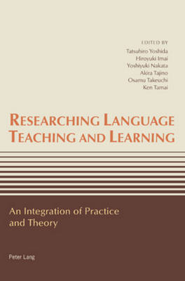 Researching Language Teaching and Learning: An Integration of Practice and Theory (Paperback)