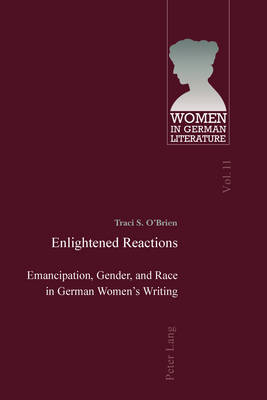 Enlightened Reactions: Emancipation, Gender, and Race in German Women's Writing - Women, Gender and Sexuality in German Literature and Culture 11 (Paperback)