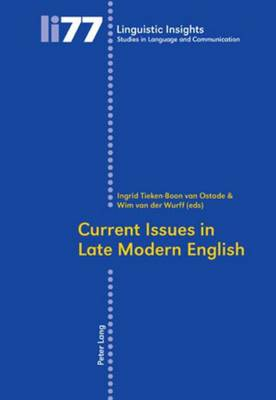 Current Issues in Late Modern English - Linguistic Insights 77 (Paperback)