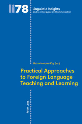 Practical Approaches to Foreign Language Teaching and Learning - Linguistic Insights 78 (Paperback)