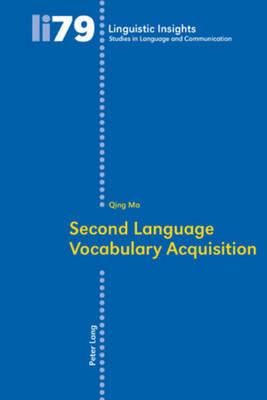 Second Language Vocabulary Acquisition - Linguistic Insights 79 (Paperback)