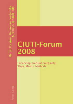 CIUTI-Forum 2008: Enhancing Translation Quality: Ways, Means, Methods (Paperback)