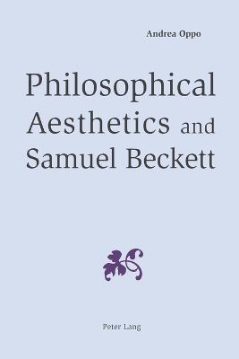 Philosophical Aesthetics and Samuel Beckett (Paperback)