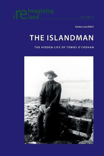 The Islandman: The Hidden Life of Tomas O'Crohan - Reimagining Ireland 3 (Paperback)