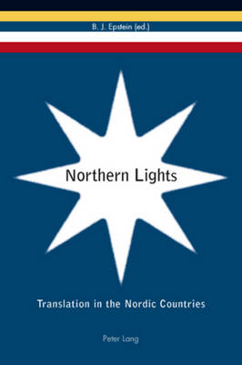 Northern Lights: Translation in the Nordic Countries (Paperback)