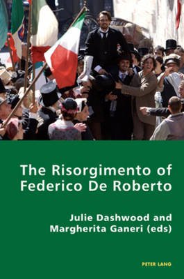 The Risorgimento of Federico De Roberto - Italian Modernities 2 (Paperback)