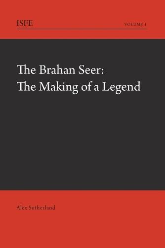 The Brahan Seer: The Making of a Legend - International Studies in Folklore and Ethnology 1 (Paperback)