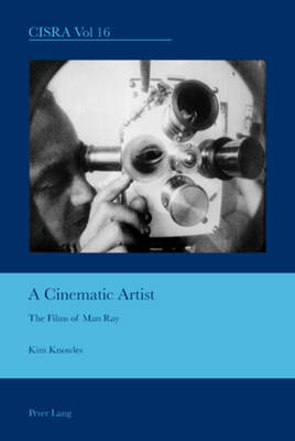 A Cinematic Artist: The Films of Man Ray - Peter Lang Ltd. 16 (Paperback)