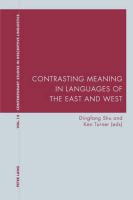 Contrasting Meaning in Languages of the East and West - Contemporary Studies in Descriptive Linguistics 14 (Paperback)