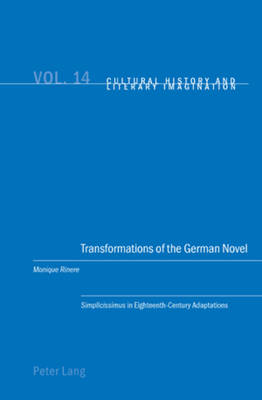 """Transformations of the German Novel: """"Simplicissimus"""" in Eighteenth-Century Adaptations - Cultural History & Literary Imagination 14 (Paperback)"""