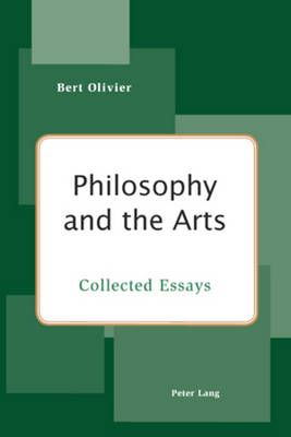 Philosophy and the Arts: Collected Essays (Paperback)