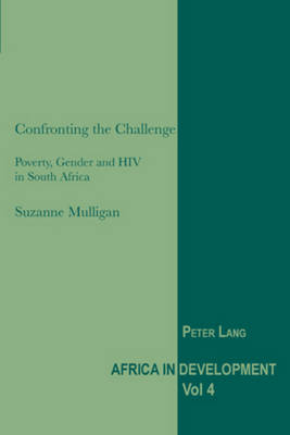 Confronting the Challenge: Poverty, Gender and HIV in South Africa - Africa in Development 4 (Paperback)