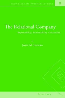 The Relational Company: Responsibility, Sustainability, Citizenship - Frontiers of Business Ethics 8 (Paperback)