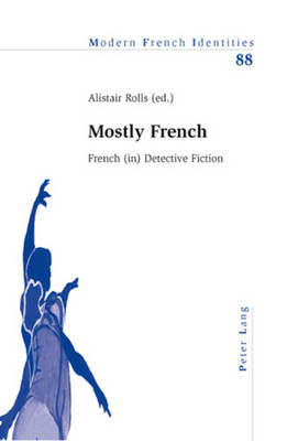 Mostly French: French (in) Detective Fiction - Modern French Identities 88 (Paperback)
